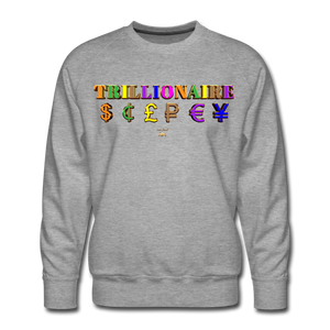 Trillionaire Premium Sweatshirt - heather gray