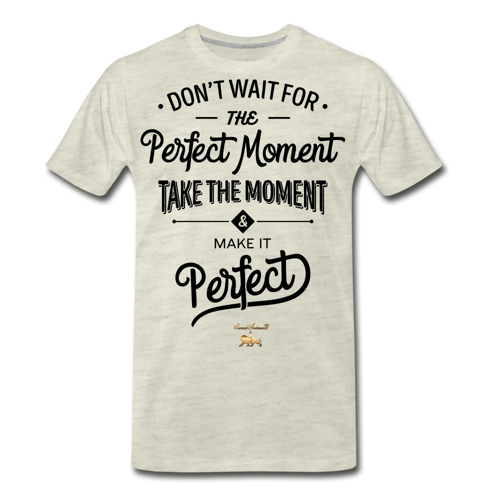 Make it Perfect Premium T-Shirt - heather oatmeal