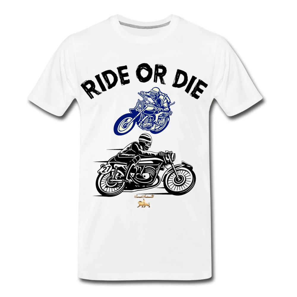 Ride or Die Premium T-Shirt - white