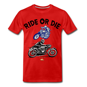 Ride or Die Premium T-Shirt - red