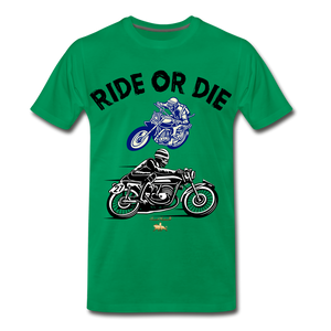 Ride or Die Premium T-Shirt - kelly green