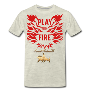 Play With Fire Men's Premium T-Shirt - heather oatmeal