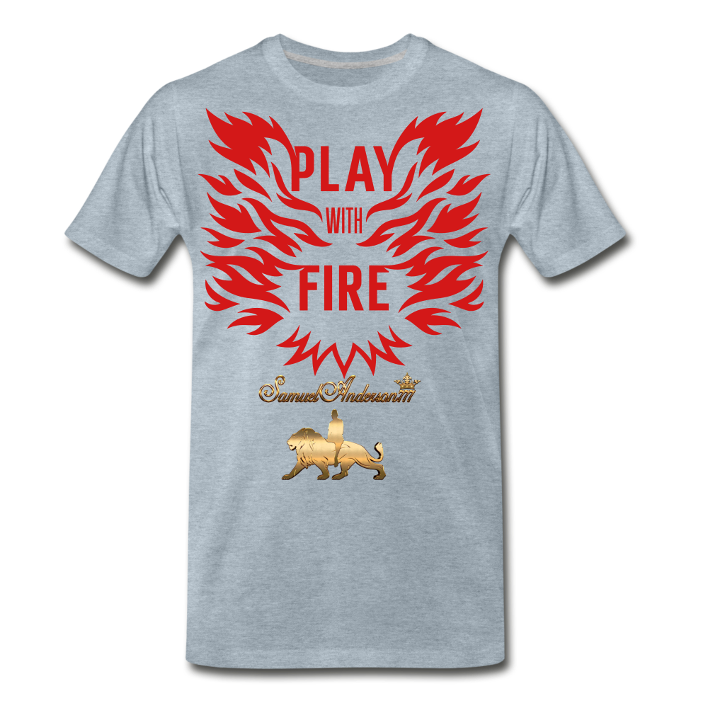 Play With Fire Men's Premium T-Shirt - heather ice blue
