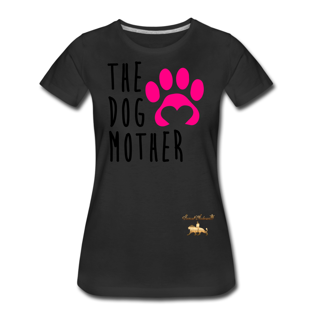 The Dog Mother Women's Premium T-Shirt - black