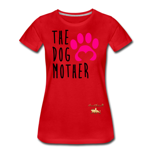 The Dog Mother Women's Premium T-Shirt - red