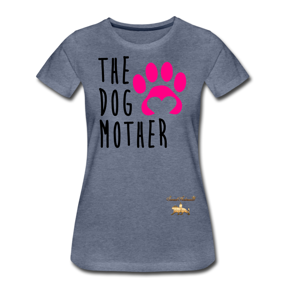 The Dog Mother Women's Premium T-Shirt - heather blue