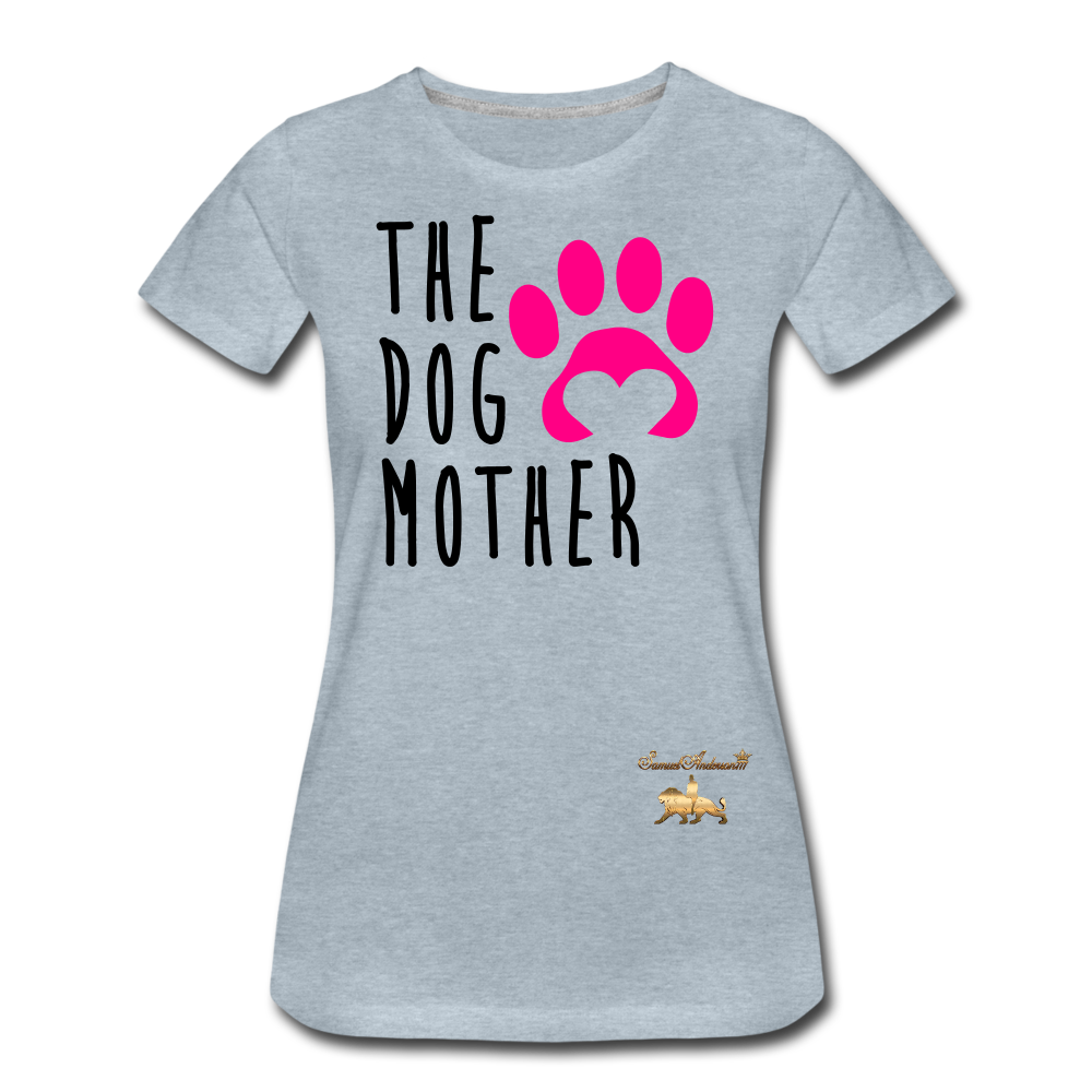 The Dog Mother Women's Premium T-Shirt - heather ice blue