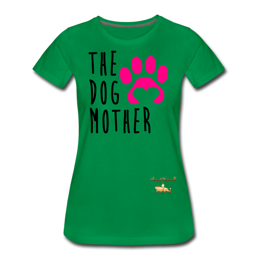 The Dog Mother Women's Premium T-Shirt - kelly green