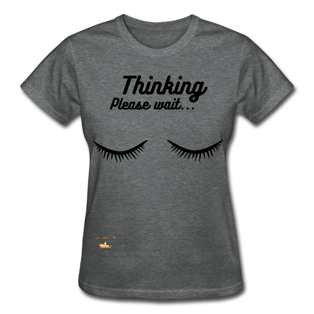 Thinking! Ultra Cotton Ladies T-Shirt - deep heather