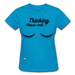 Thinking! Ultra Cotton Ladies T-Shirt - turquoise