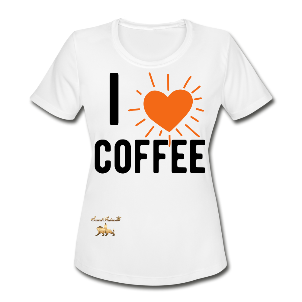 I Love Coffee Women's Moisture Wicking Performance T-Shirt - white