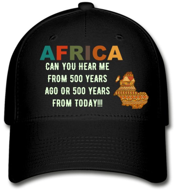 Africa, Can you Hear Me!! Cap - black