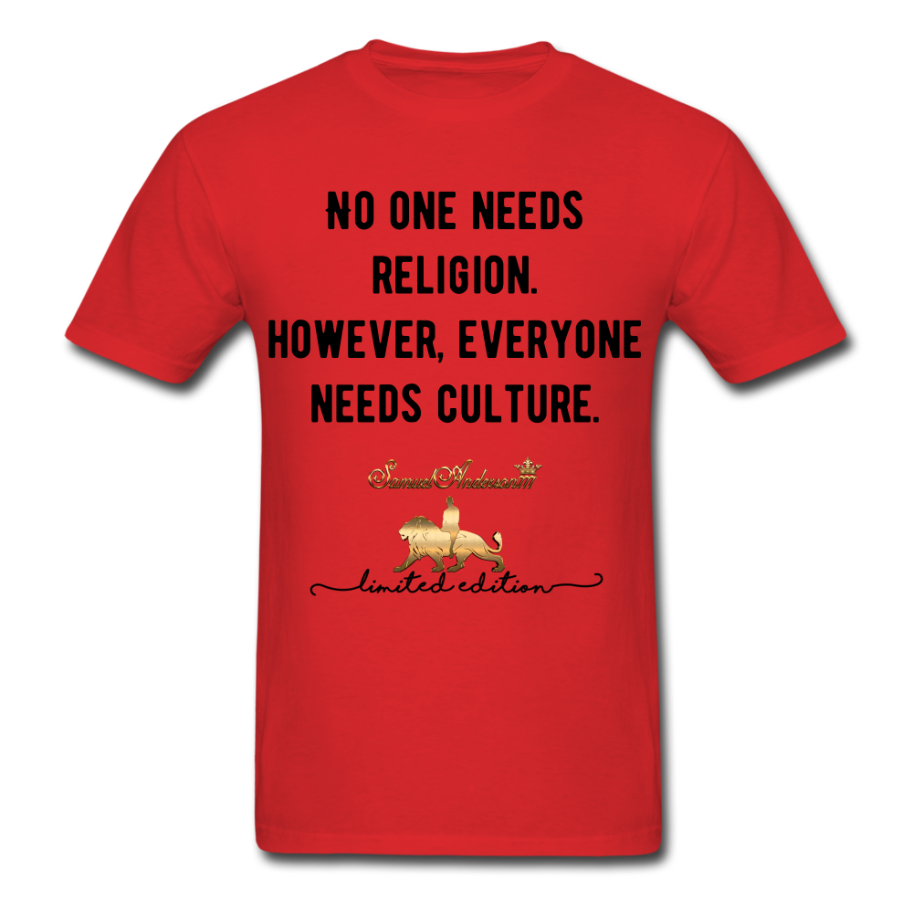 No one Needs Religion. However, Everyone Needs Culture   Unisex Classic T-Shirt - red