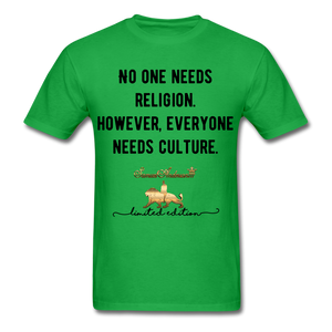 No one Needs Religion. However, Everyone Needs Culture   Unisex Classic T-Shirt - bright green