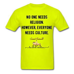 No one Needs Religion. However, Everyone Needs Culture   Unisex Classic T-Shirt - safety green