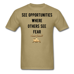 See Opportunities Where Others See Fear Men's T-Shirt - khaki