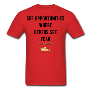See Opportunities Where Others See Fear Men's T-Shirt - red