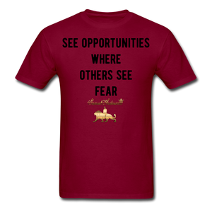 See Opportunities Where Others See Fear Men's T-Shirt - burgundy