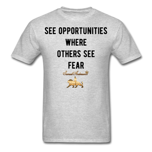 See Opportunities Where Others See Fear Men's T-Shirt - heather gray