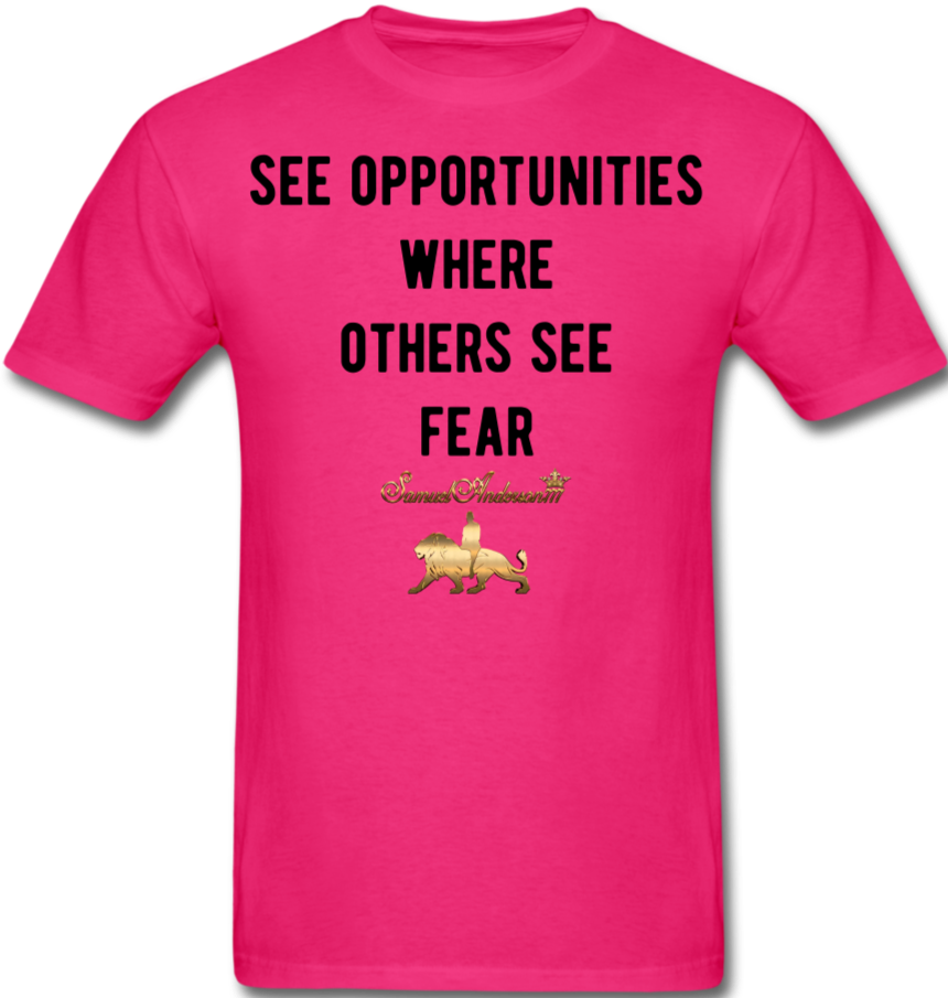 See Opportunities Where Others See Fear Men's T-Shirt - fuchsia