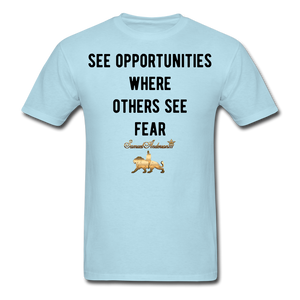 See Opportunities Where Others See Fear Men's T-Shirt - powder blue