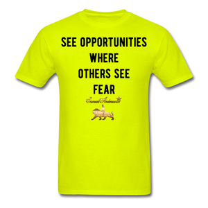 See Opportunities Where Others See Fear Men's T-Shirt - safety green