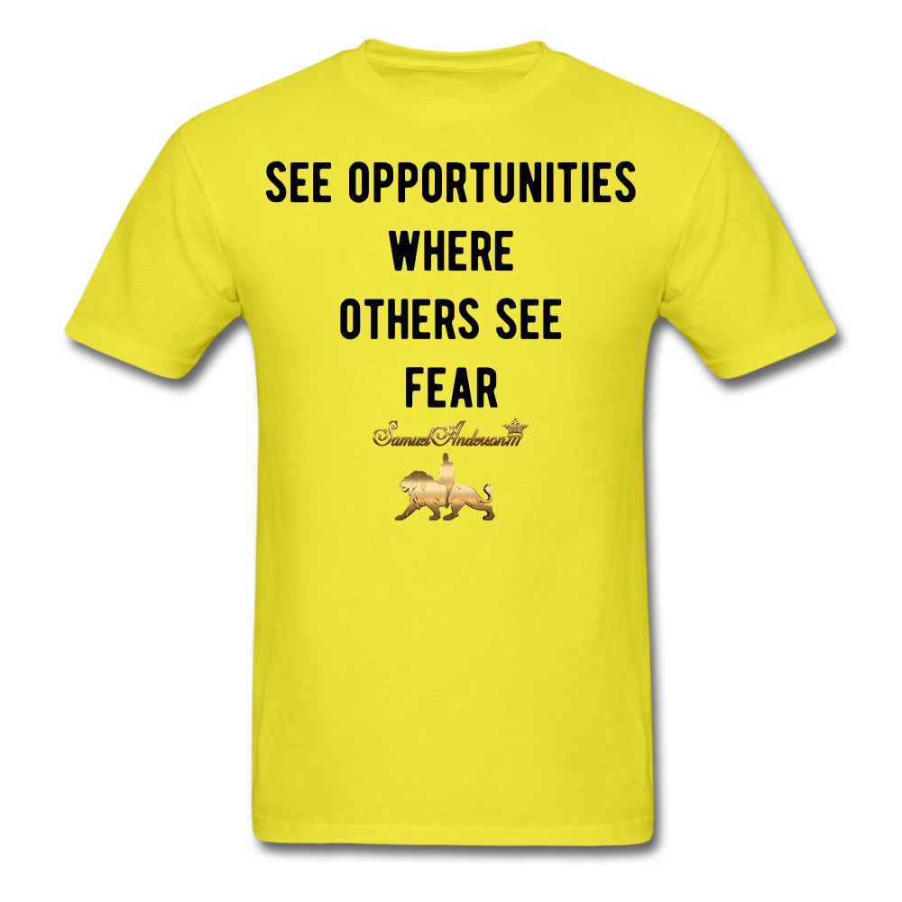 See Opportunities Where Others See Fear Men's T-Shirt - yellow