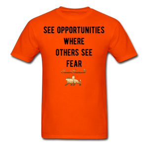 See Opportunities Where Others See Fear Men's T-Shirt - orange