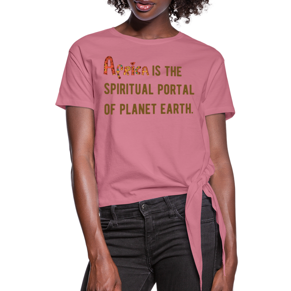 Africa is The Spiritual Portal Women's Knotted T-Shirt - mauve