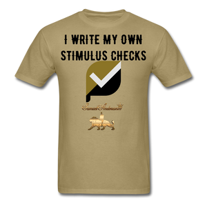 I Write My Own Stimulus Checks  Classic T-Shirt - khaki