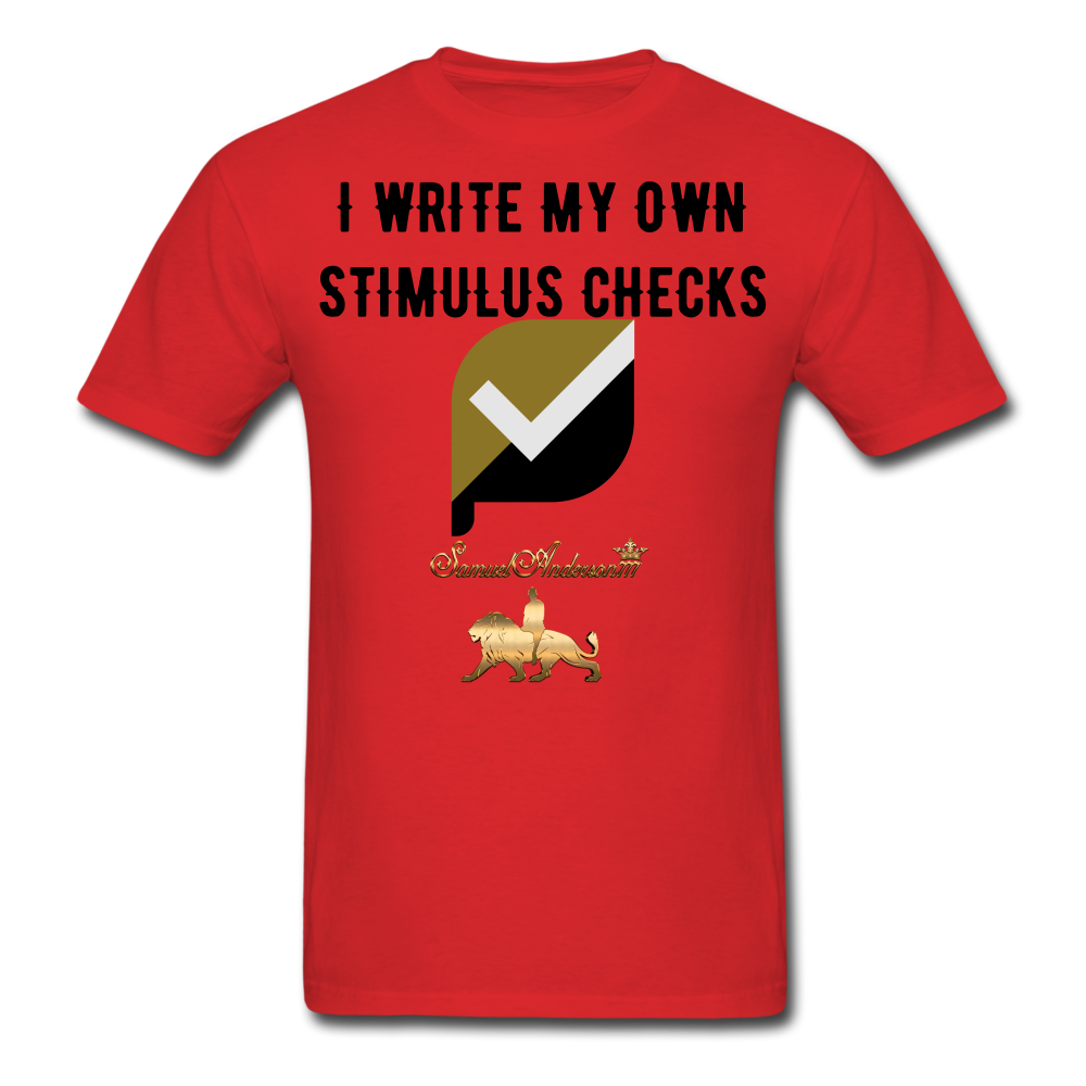 I Write My Own Stimulus Checks  Classic T-Shirt - red