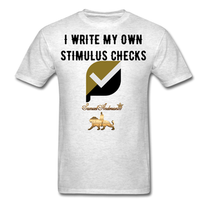 I Write My Own Stimulus Checks  Classic T-Shirt - light heather gray