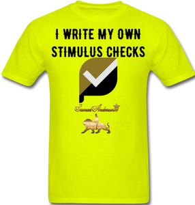 I Write My Own Stimulus Checks  Classic T-Shirt - safety green