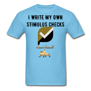 I Write My Own Stimulus Checks  Classic T-Shirt - aquatic blue