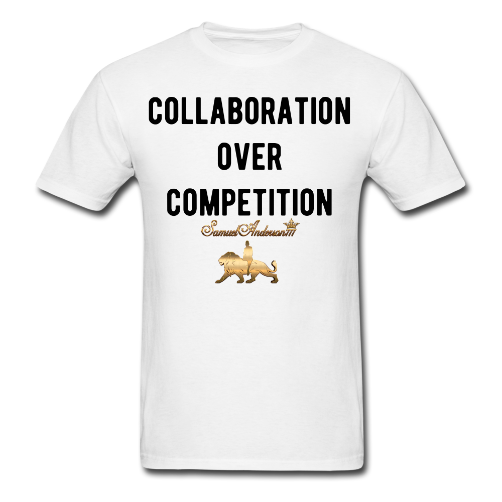 Collaboration Over Competition  Classic T-Shirt - white