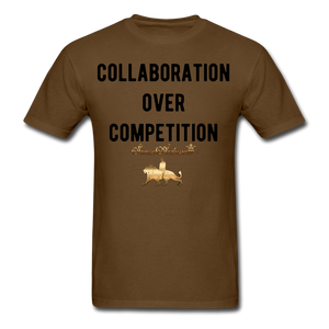 Collaboration Over Competition  Classic T-Shirt - brown