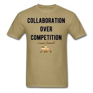Collaboration Over Competition  Classic T-Shirt - khaki