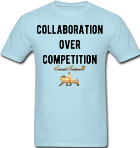 Collaboration Over Competition  Classic T-Shirt - powder blue