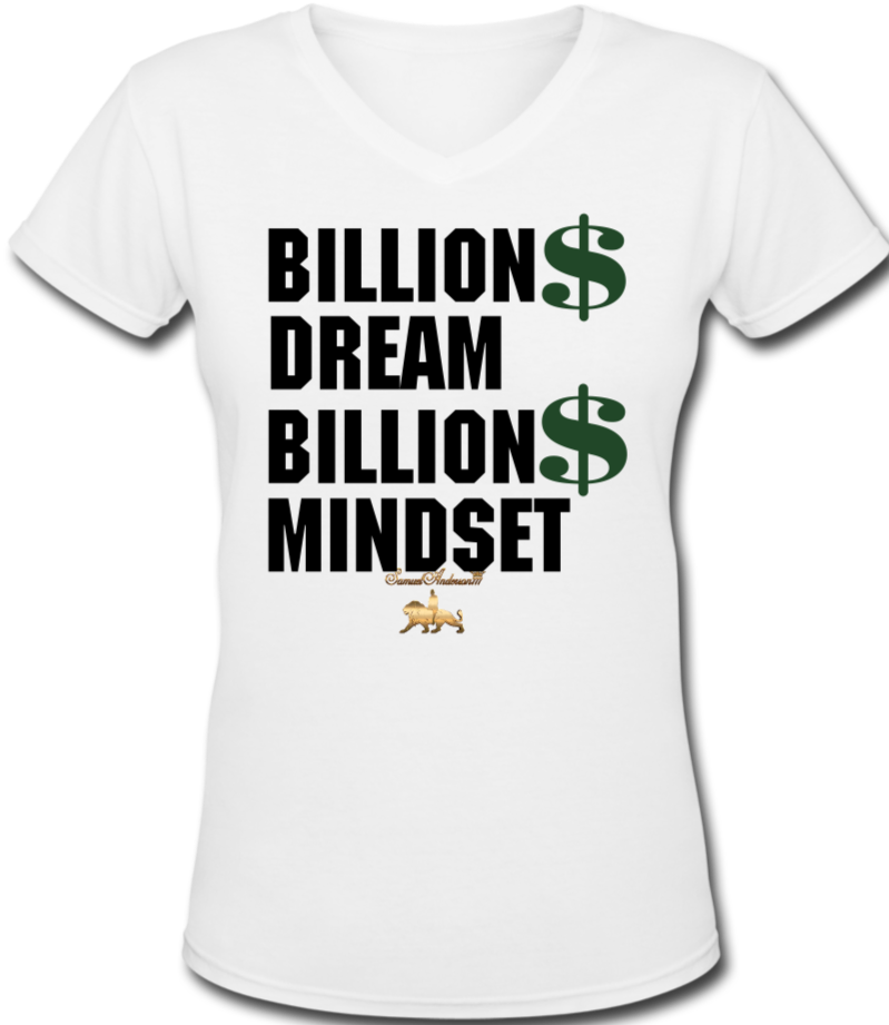 Billion Dollar Dream-Billion Dollar Mindset  Women's V-Neck T-Shirt - white