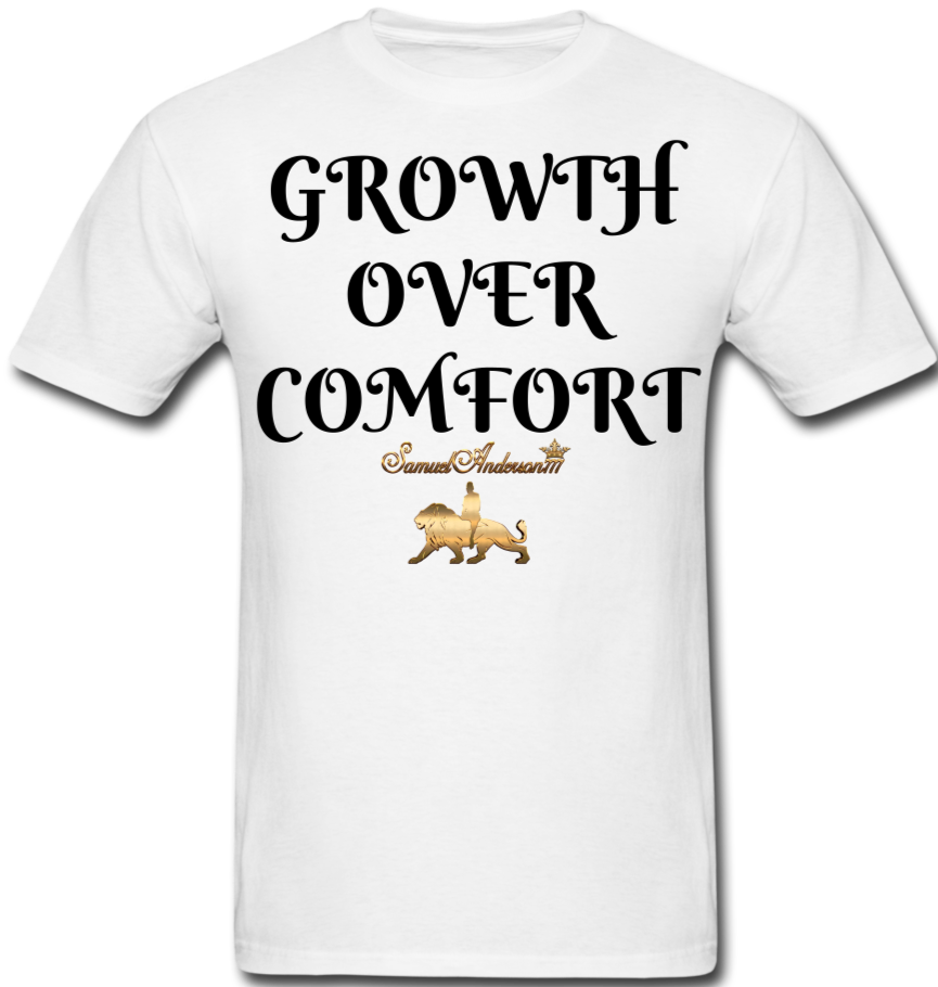 Growth Over Comfort  Classic T-Shirt - white