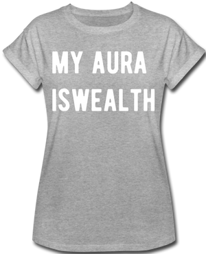 My Aura is Wealth Women's Relaxed Fit T-Shirt - heather gray
