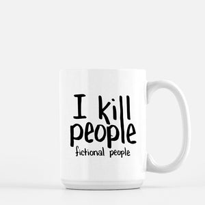 I Kill People - Ceramic Mug
