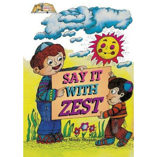 Say It With Zest...[Middos Series] (Hc) - 9780899065137 - Artscroll - Menucha Classroom Solutions