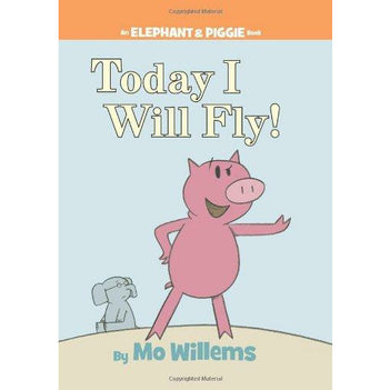 Elephant And Piggie: Today I Will Fly - 9781423102953 - Hachette - Menucha Classroom Solutions