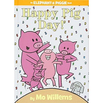 Elephant And Piggie: Happy Pig Day - 9781423143420 - Hachette - Menucha Classroom Solutions