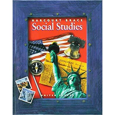 Harcourt School Publishers Social Studies Student Edition United States Hb Social Studies Grade 5