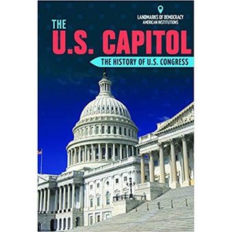 The U.S. Capitol: The History Of U.S. Congress