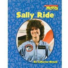 Scholastic News Nonfiction Readers-Biographies: Sally Ride