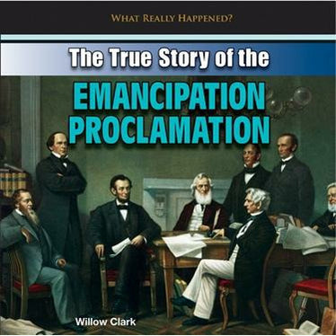 The True Story of the Emancipation Proclamation What Really Happened?