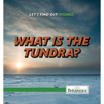 What Is the Tundra? Let's Find Out! Biomes